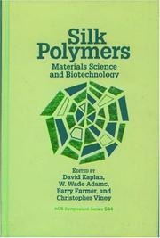 Cover of: Silk polymers by Workshop on Silks: Biology, Structure, Properties, Genetics (1993 Charlottesville, Va.)