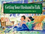Cover of: Getting your husband to talk | Gail Veerman