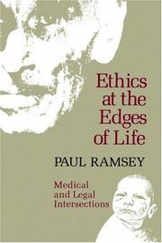 Cover of: Ethics at the edges of life by Paul Ramsey