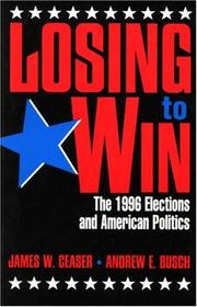 Cover of: Losing to win | James W. Ceaser