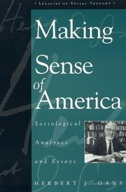 Cover of: Making sense of America | Gans, Herbert J.