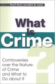 Cover of: What Is Crime? Controversies Over the Nature of Crime and What to Do about It by Stuart Henry