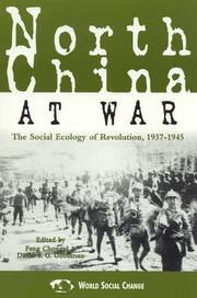 Cover of: North China at War by Feng Goodman,  David S. G. Chongyi