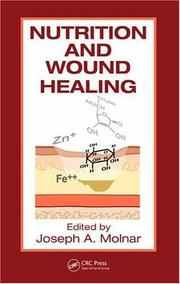 Cover of: Nutrition and Wound Healing (Modern Nutrition Science) | MD,PhD,FACS, Joseph A. Molnar