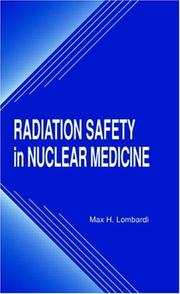 Cover of: Radiation safety in nuclear medicine by Max H. Lombardi