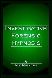 Cover of: Investigative forensic hypnosis | Joe Niehaus