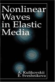 Cover of: Nonlinear waves in elastic media | A. G. Kulikovskiǐ