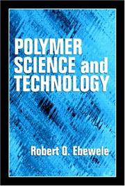 Cover of: Polymer Science and Technology by Robert O. Ebewele