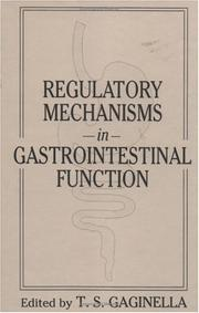 Cover of: Regulatory mechanisms in gastrointestinal function | Timothy S. Gaginella