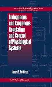 Cover of: Endogenous and Exogenous Regulation and Control of Physiological Systems (Biomedical Engineering (Boca Raton, Fla.).) by Robert B. Northrop