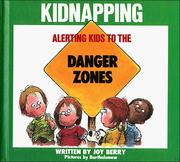 Cover of: Alerting kids to the danger of kidnapping by Joy Wilt Berry