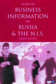 Cover of: Guide to Business Information on Russia, the New Independent States and the Baltic States | Tania Konn