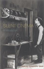 Cover of: Silent cinema | Paolo Cherchi Usai