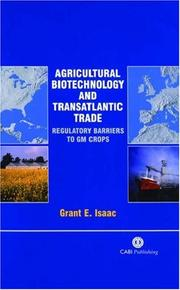 Cover of: Agricultural Biotechnology and Transatlantic Trade | Grant E. Isaac