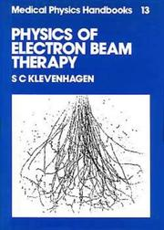 Cover of: Physics of electron beam therapy | S. C. Klevenhagen