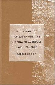 Cover of: The geonim of Babylonia and the shaping of medieval Jewish culture by Brody, Robert Dr.