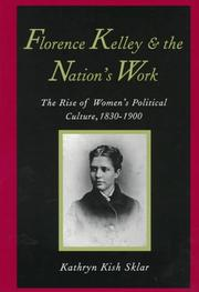 Cover of: Florence Kelley and the nation's work | Kathryn Kish Sklar