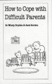 Cover of: How to Cope with Difficult Parents | Windy Dryden