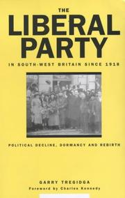 Cover of: The Liberal Party in south-west Britain since 1918 by Garry Tregidga