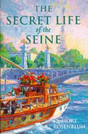 Cover of: THE SECRET LIFE OF THE SEINE by MORT ROSENBLUM