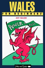 Cover of: Wales for Beginners (For Beginners) by Jeff Fallow