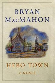 Cover of: Hero Town by MacMahon, Bryan