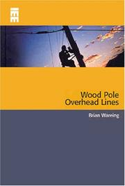 Cover of: Wood Pole Overhead Lines  (IEE Power & Energy Series) (IEE Power & Energy Series) | Brian Wareing