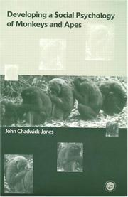 Cover of: Developing a Social Psychology of Monkeys and Apes | John Chadwick-Jones