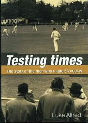 Cover of: Testing times by Luke Alfred