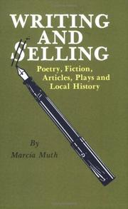 Cover of: Writing and selling poetry, fiction, articles, plays, and local history | Marcia Muth