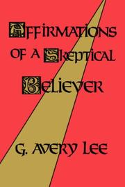 Cover of: Affirmations of a skeptical believer | G. Avery Lee