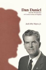 Cover of: Dan Daniel and the persistence of conservatism in Virginia by J. I. Hayes