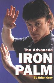 Cover of: The Advanced Iron Palm by Brian Gray