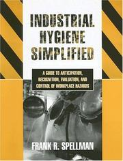 Cover of: Industrial hygiene simplified by Frank R. Spellman