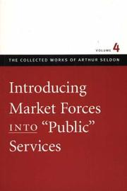 "Cover of: Introducing Market Forces Into ""Public"" Services (The Collected Works of Arthur Seldon) by Arthur Seldon"
