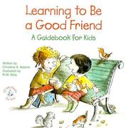 Cover of: Learning to Be a Good Friend (Elf-Help Books for Kids) | Christine A. Adams