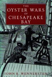 Cover of: The oyster wars of Chesapeake Bay | John R. Wennersten