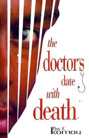 Cover of: The doctor's date with death | Pius K. Kamau
