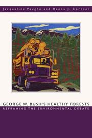 Cover of: George W. Bush's Healthy Forests | Jacqueline Vaughn