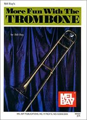Cover of: Mel Bay More Fun with the Trombone | William Bay