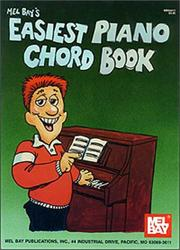 Cover of: Mel Bay's Easiest Piano Chord Book | William Bay