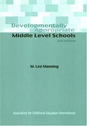 Cover of: Developmentally appropriate middle level schools | M. Lee Manning