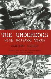 Cover of: The Underdogs: Pictures and Scenes from the Present Revolution | Gustavo Pellon
