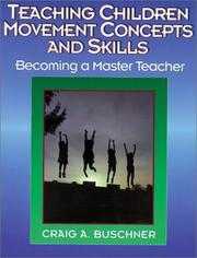 Cover of: Teaching children movement concepts and skills by Craig A. Buschner