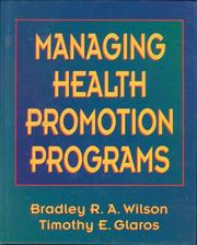 Cover of: Managing health promotion programs by Bradley R. A. Wilson