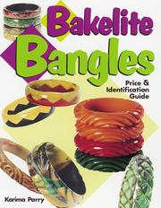 Cover of: Bakelite bangles | Karima Parry