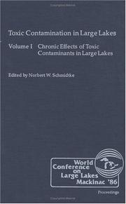 Cover of: Toxic Contamination in Large Lakes, Volume I (Toxic contamination in large lakes) | Schmidtke