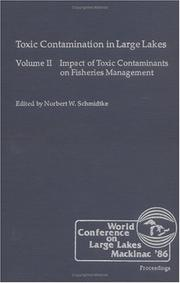 Cover of: Impact of toxic contaminants on fisheries management | World Conference on Large Lakes (1986 Mackinac Island, Mich.)