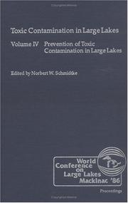 Cover of: Prevention of toxic contamination in large lakes | World Conference on Large Lakes (1986 Mackinac Island, Mich.)