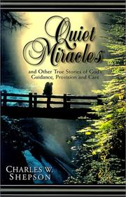Cover of: Quiet miracles | Charles W. Shepson